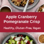 Pinterest image for Apple Cranberry Pomegranate Crisp.