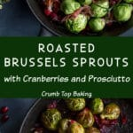 Pinterest image for Roasted Brussels Sprouts with cranberries and prosciutto - long pin 1.
