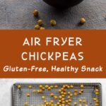 Pinterest image for Air Fryer Chickpeas - long pin 1.