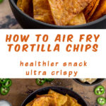 Pinterest image for Air Fryer Tortilla Chips - long pin 1.