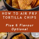 Pinterest image for Air Fryer Tortilla Chips - long pin 2.