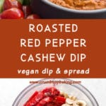Pinterest image for Roasted Red Pepper Cashew Dip - long pin 1.