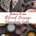 Pinterest image for blood orange chocolate cake - collage pin 1.