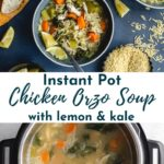 Pinterest image for Instant Pot Chicken Orzo Soup - collage pin.