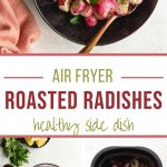 Pinterest image for Air Fryer Radishes - long pin.