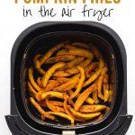 Pinterest image for Air Fryer Pumpkin Fries - short pin.