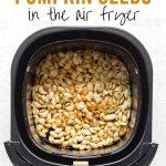 Pinterest image for Air Fryer Pumpkin Seeds - short pin 1.