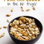 Pinterest image for Air Fryer Pumpkin Seeds - short pin 2.