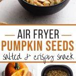Pinterest image for Air Fryer Pumpkin Seeds - long pin.