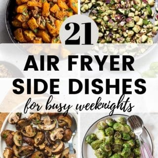 Collage of images featuring Air Fryer Side Dishes.