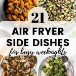 Pinterest image for 21 Air Fryer Side Dishes - short pin 1.