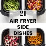 Pinterest image for 21 Air Fryer Side Dishes - short pin 3.
