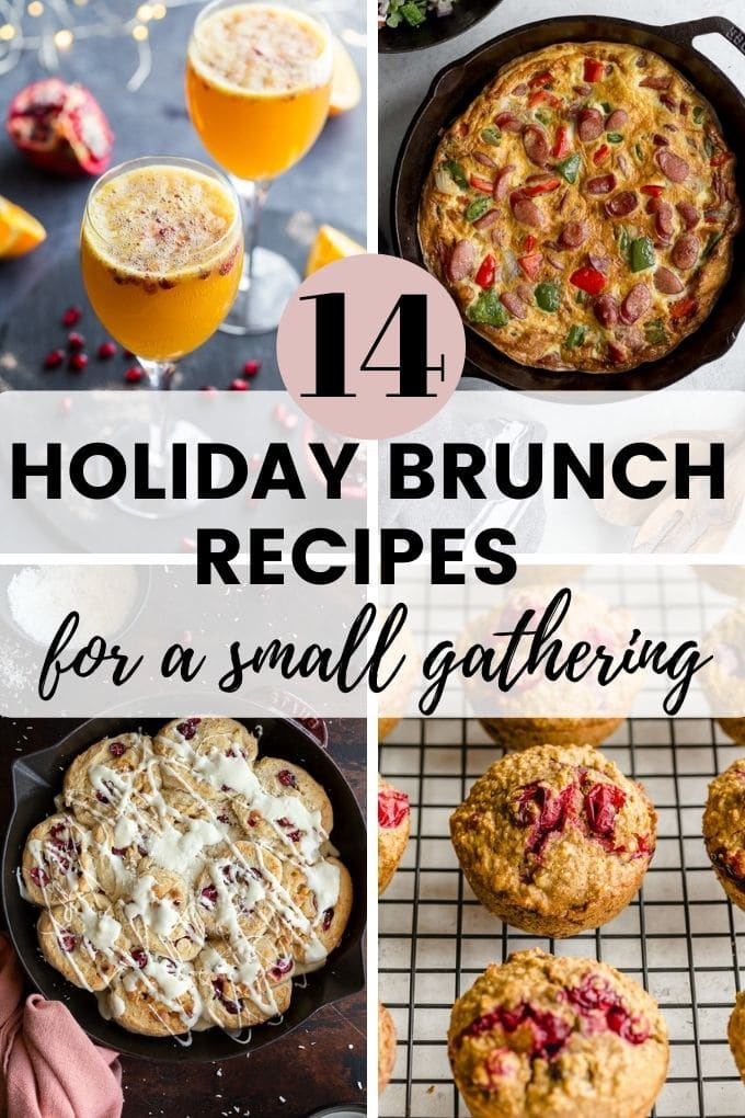 Collage of 4 images with the text - 14 Holiday Brunch Recipes for a small gathering.