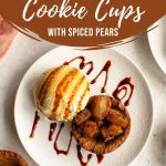 Pinterest image for Gingerbread Cookie Cups with Spiced Pears - short pin 2.