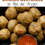 Up close image of air fried chicken meatballs.